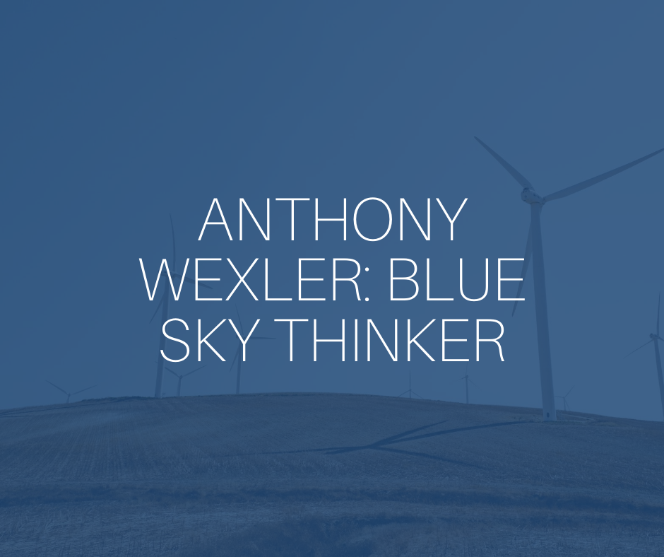 Anthony Wexler: Blue sky thinker