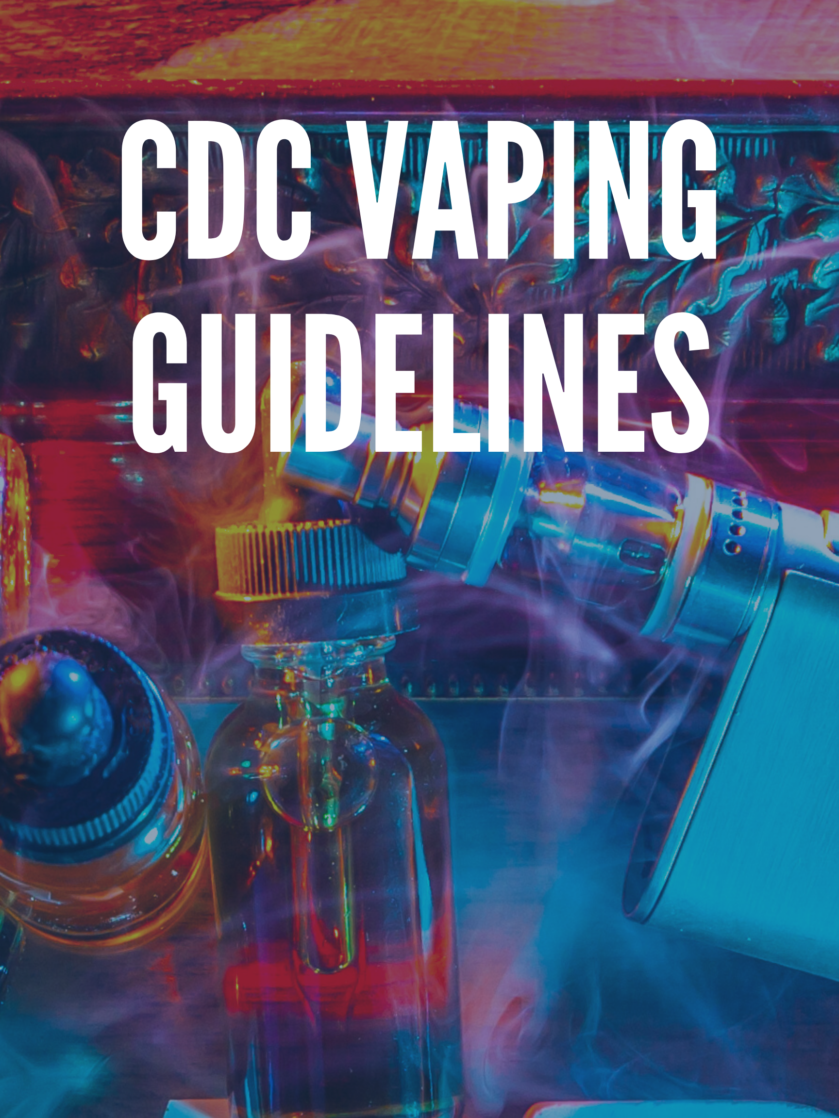 CDC Vaping Guidelines