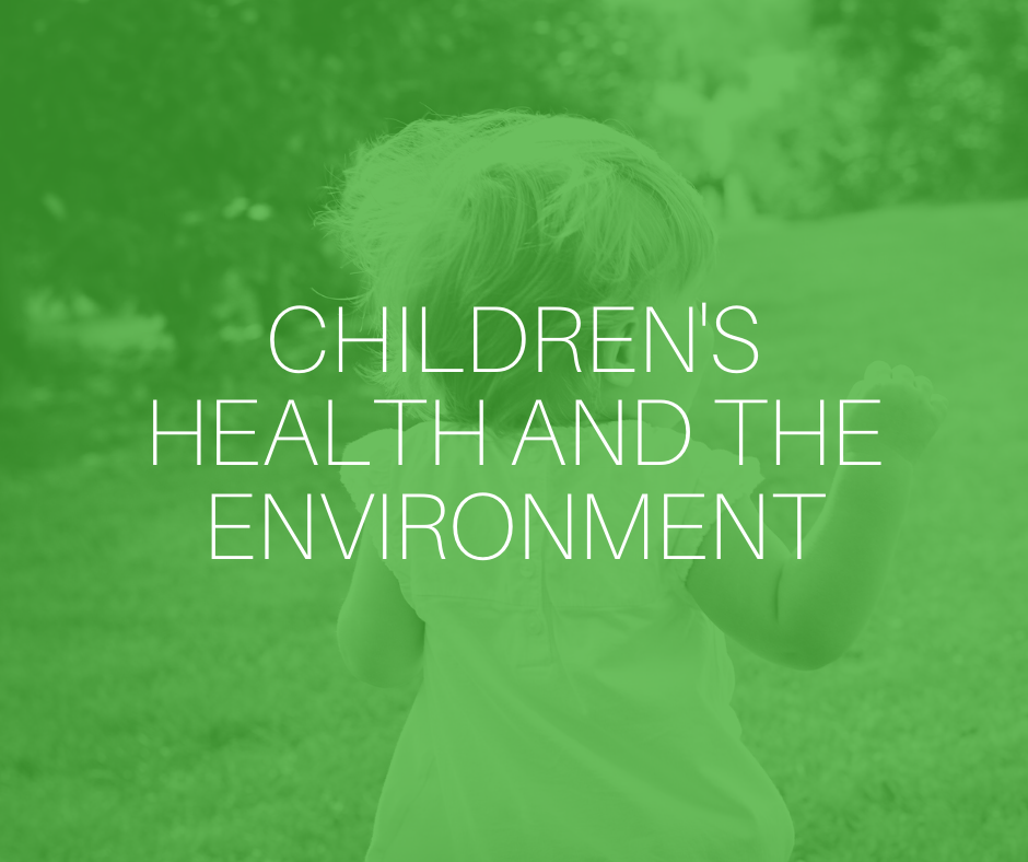 Children's health and the environment