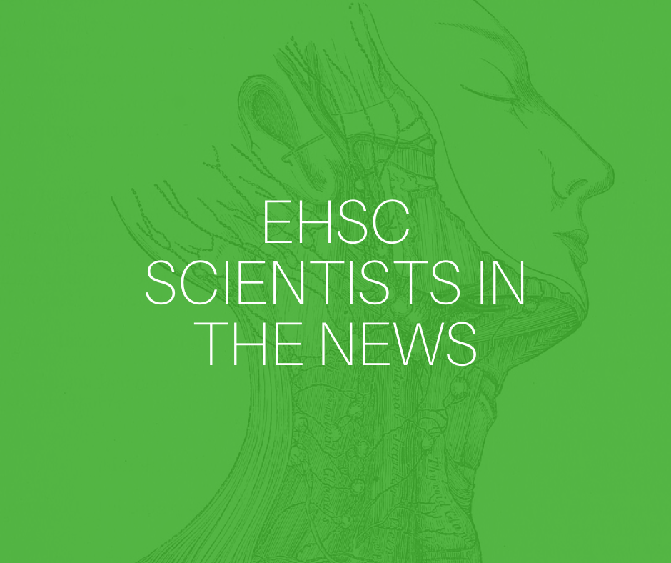 EHSC Scientists in the news