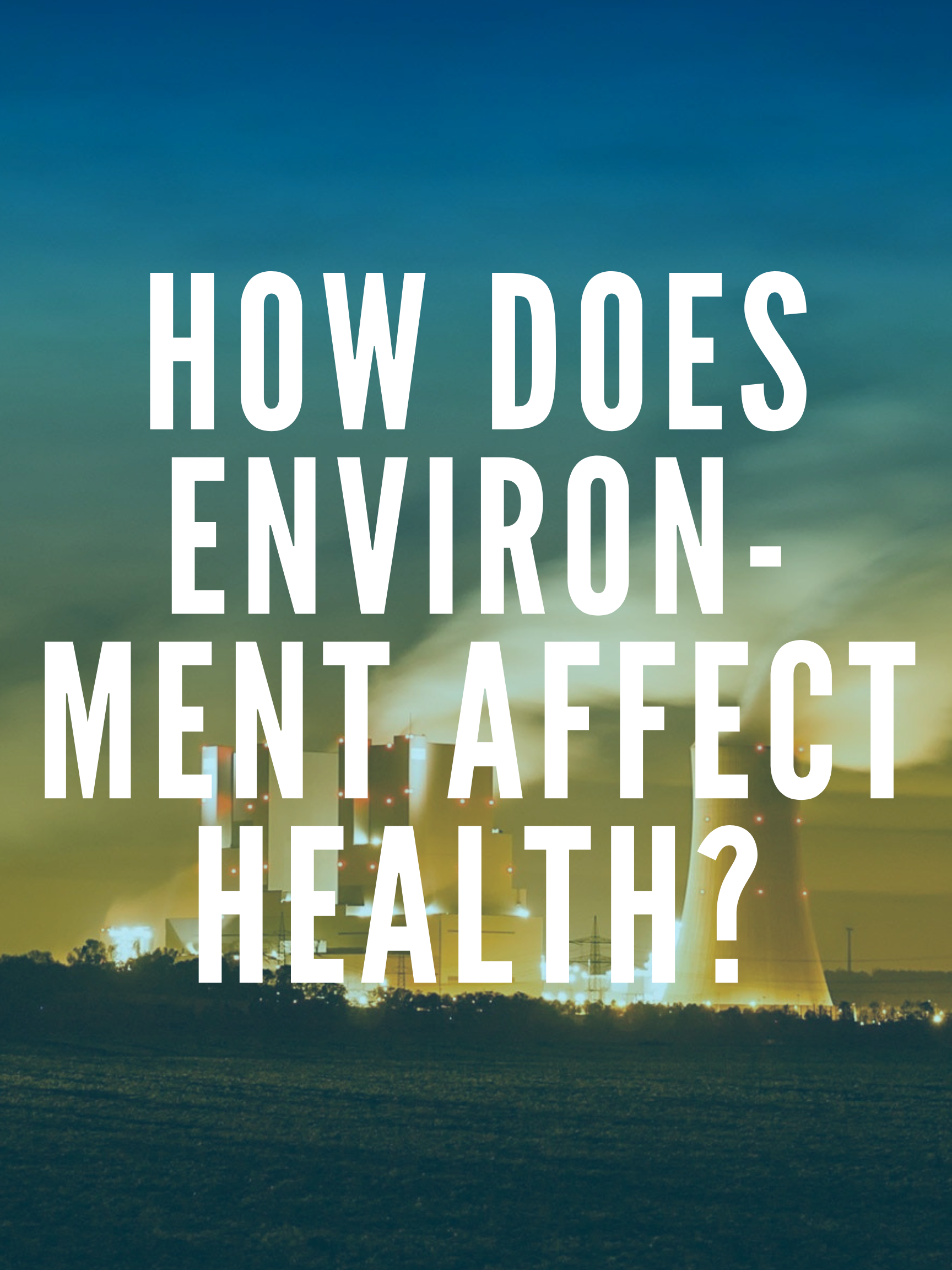 How environment affects health