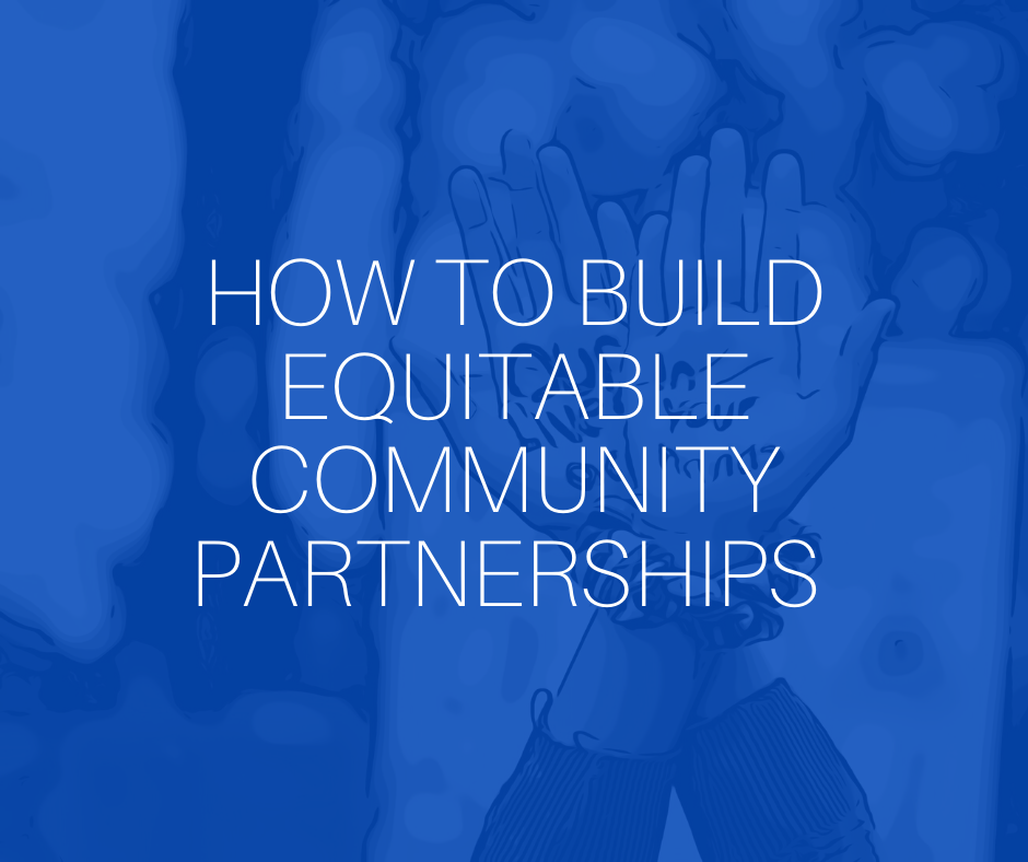 How to build equitable community partnerships?