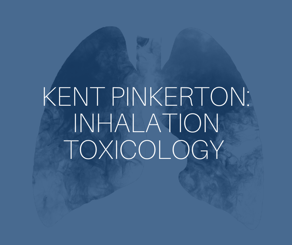 Kent Pinkerton: Inhalation Toxicology